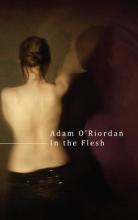 Adam O`Riordan In the Flesh