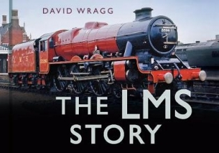 David Wragg The LMS Story