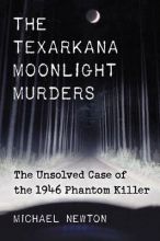 Newton, Michael The Texarkana Moonlight Murders