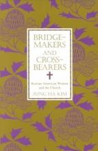 Kim, Jung Ha Bridge-Makers and Cross-Bearers