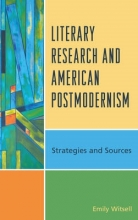 Witsell, Emily Literary Research and American Postmodernism