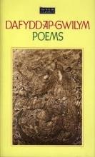 Dafydd ap Gwilym,   Rachel Bromwich Welsh Classics Series, The:1. Dafydd Ap Gwilym - Poems