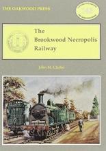 John M. Clarke The Brookwood Necropolis Railway