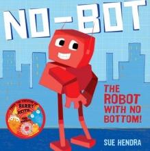 Hendra, Sue No-Bot, the Robot with No Bottom