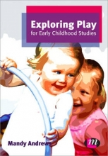 Mandy Andrews Exploring Play for Early Childhood Studies