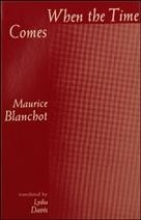 Blanchot, Maurice When the Time Comes