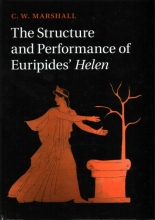 Marshall, C. W. The Structure and Performance of Euripides` Helen