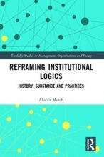 Alistair Mutch Reframing Institutional Logics