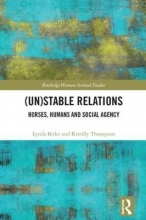 Lynda Birke,   Kirrilly Thompson (Un)Stable Relations: Horses, Humans and Social Agency