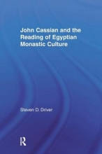 Driver, Steven D. John Cassian and the Reading of Egyptian Monastic Culture
