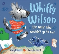 Hart, Caryl Whiffy Wilson: The Wolf who wouldn`t go to bed