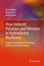 Coutu, André Flow-Induced Pulsation and Vibration in Hydroelectric Machinery