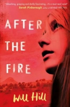 Hill, Will After The Fire: A Zoella Book Club 2017 novel