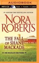 Roberts, Nora The Fall of Shane Mackade