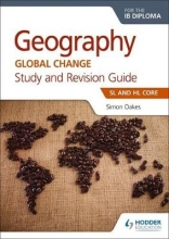 Oakes, Simon Geography for the IB Diploma Study and Revision Guide SL Core
