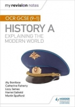 Boniface, Aly My Revision Notes: OCR GCSE (9-1) History A: Explaining the Modern World