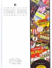 Wells, John American Comic Book Chronicles The 1960s