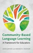 Joan Clifford,   Deborah S. Reisinger Community-Based Language Learning