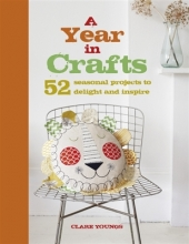 Clare Youngs A Year in Crafts