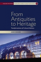 Eriksen, Anne From Antiquities to Heritage
