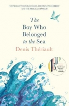 Denis Theriault The Boy Who Belonged to the Sea