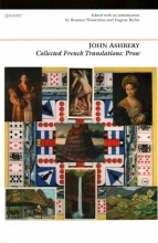 John Ashbery,   Rosanne Wasserman,   Eugene Richie Collected French Translations: Prose