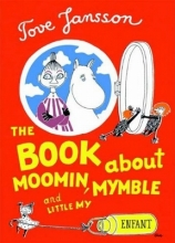 Jansson, Tove The Book about Moomin, Mymble and Little My
