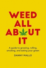 Danny Mallo Weed All About It