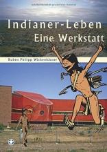 Wickenhäuser, Ruben Philipp Indianer-Leben
