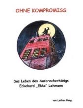 Berg, Lothar Ohne Kompromiss