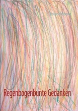 Oberle, Roland Regenbogenbunte Gedanken
