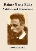 Rilke, Rainer Maria Aufsätze und Rezensionen