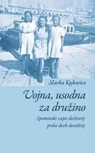 Kukovica, Slavka Vojna, usodna za družino