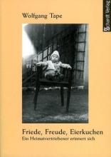 Tape, Wolfgang Friede, Freude, Eierkuchen