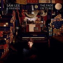 Sam Lee and Friends - Fade in Time CD