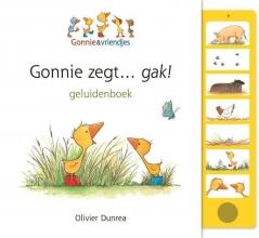 Olivier Dunrea , Gonnie zegt... gak!