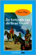 Karl May , De koningin van de Gran Chaco