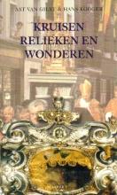 A.P. van Gilst, Hans  Kooger Kruisen, relieken en wonderen