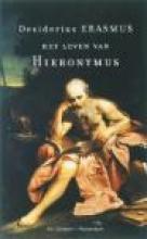 Desiderius  Erasmus Kleine Erasmus Het leven van Hieronymus