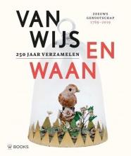 Veronica Frenks Katie Heyning, Van Wijs en Waan - 250 jaar verzamelen