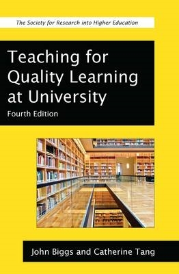 John Biggs,   Catherine Tang,Teaching for Quality Learning at University
