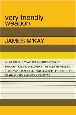 James M`Kay,Very Friendly Weapon