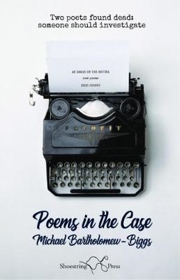 Michael Bartholomew-Biggs,Poems in the Case