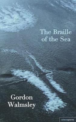 Gordon Walmsley,The Braille of the Sea