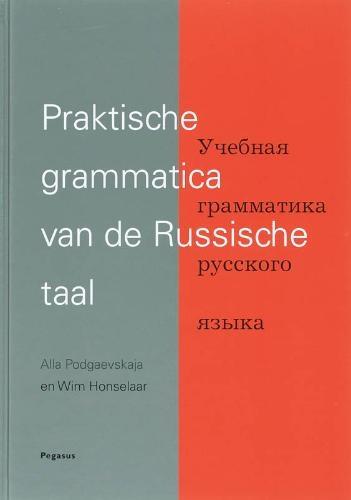 A. Podgaevskaja, W. Honselaar,Praktische grammatica van de Russische taal