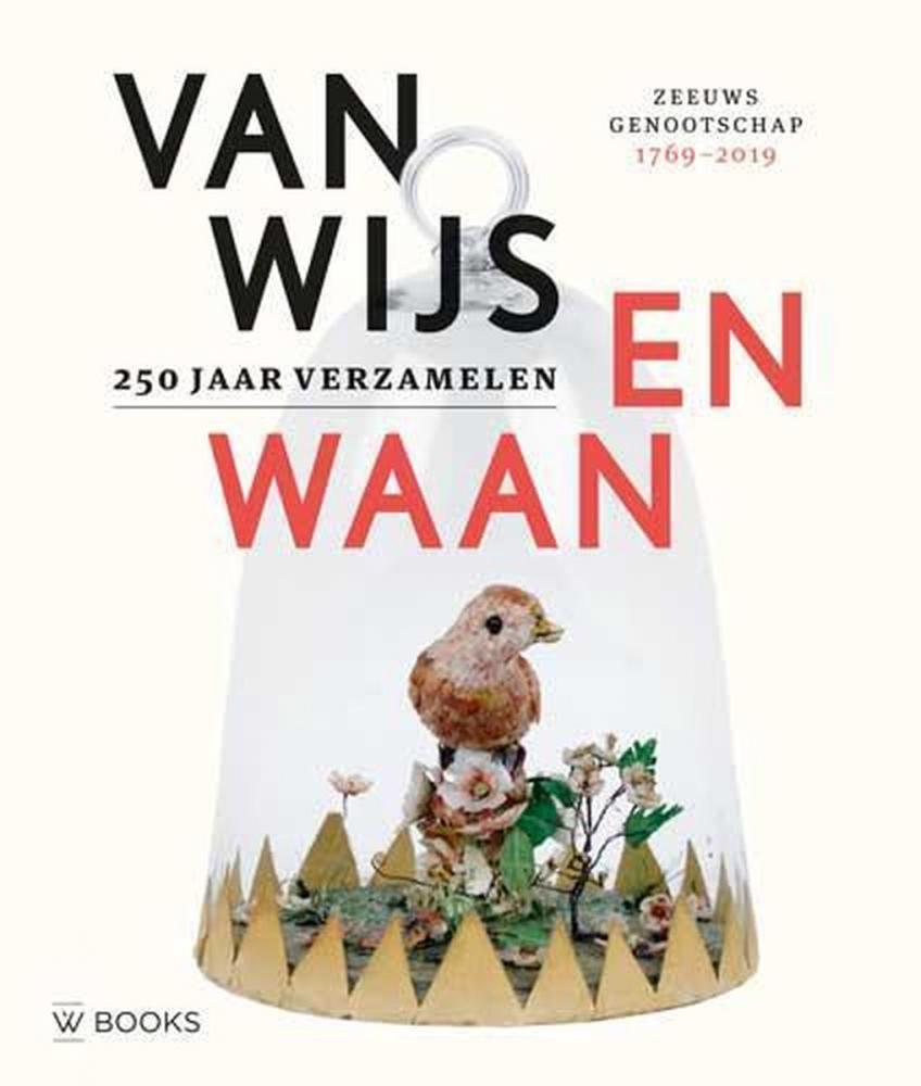 Katie Heyning, Veronica Frenks,Van Wijs en Waan - 250 jaar verzamelen