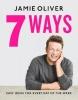 Oliver Jamie, 7 Ways