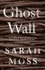 Moss Sarah, Ghost Wall