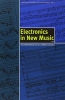 Mahnkopf, Claus S.,   Cox, Frank,   Schurig, Wolfram, ,Electronics in New Music