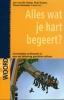 <b>Jan van der Stoep, Roel Kuiper, Timon Ramaker (red.)</b>,Alles wat je hart begeert?